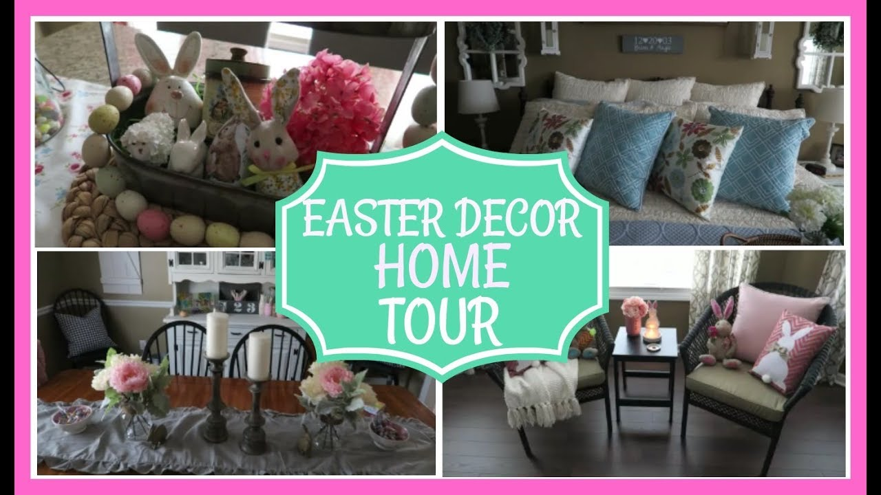 Easter Home Decor Tour March 2018 Youtube