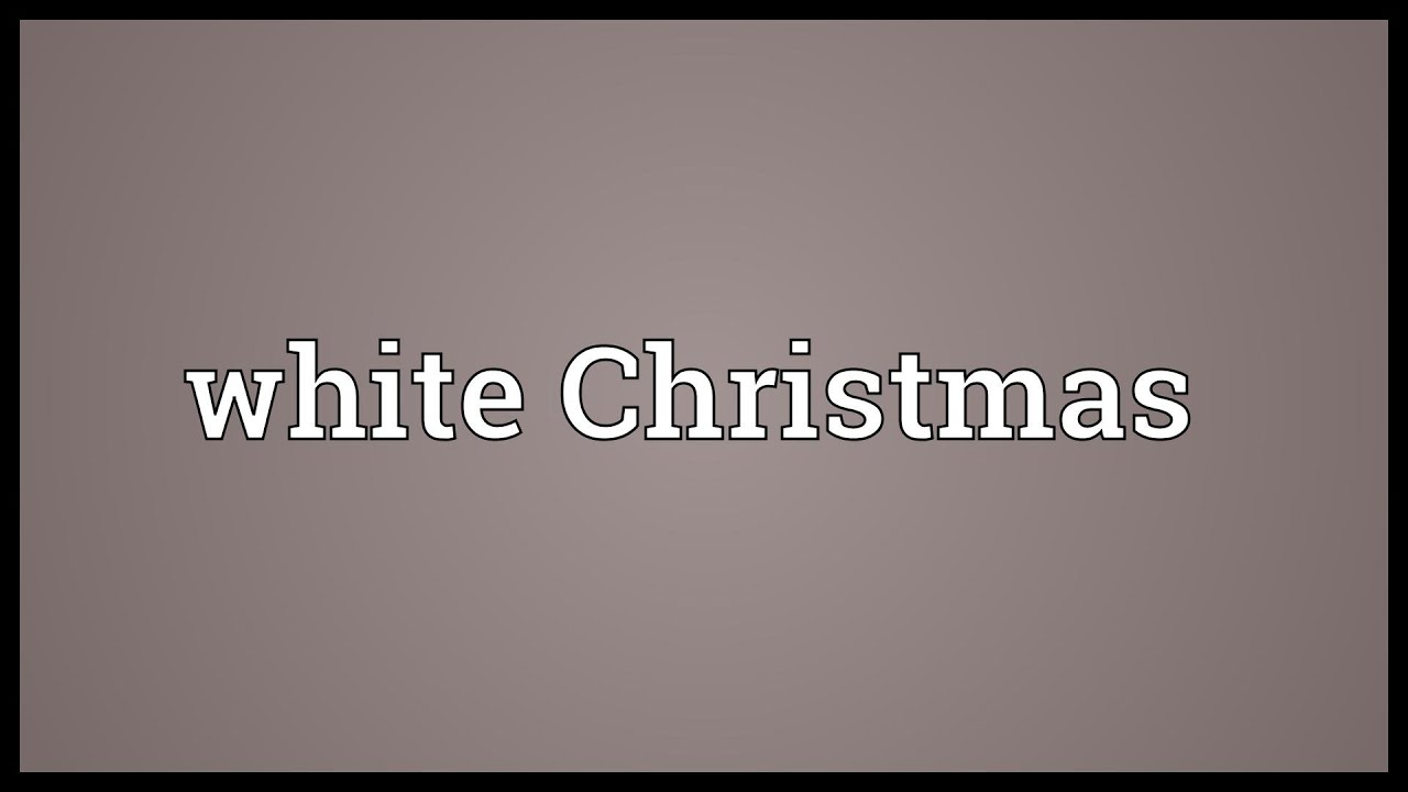 White Christmas Meaning - YouTube