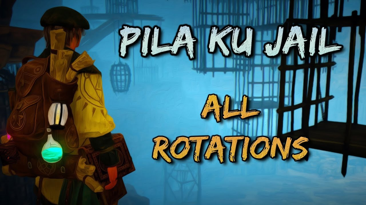 Pila Ku Jail Layout | All Rotations