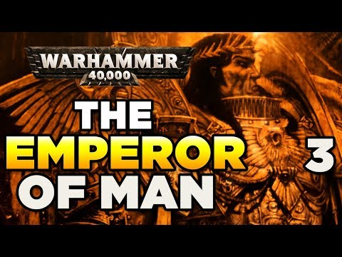THE EMPEROR OF MAN [3] The Imperial Lie - WARHAMMER 40,000 Lore / History