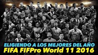 Eligiendo el FIFA FIFPro World 11 2016 | EQUIPO DEL AÑO DE LA FIFA |