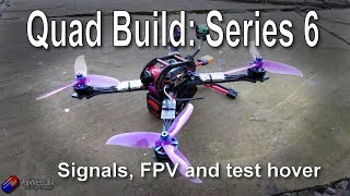 Quad build, Series 6: Completing the wiring and setup and test hover!