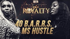 MS HUSTLE vs 40 B.A.R.R.S QOTR presented by BABS BUNNY & VAGUE