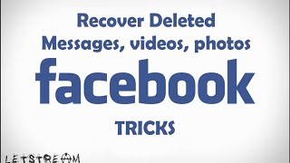 How to recover deleted messages, videos, photos back from your Facebook account | Letstream