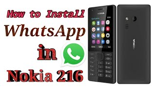 How to Downloading WhatsApp in Nokia 216 (Nokia Mobiles)in Hindi 2019.