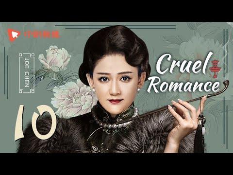 Download Cruel Romance - Episode 10(English sub) [Joe Chen, Huang Xiaoming]
