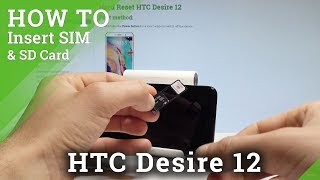 How to Insert Nano SIM and Micro SD in HTC Desire 12 - Set Up SIM and SD |HardReset.Info