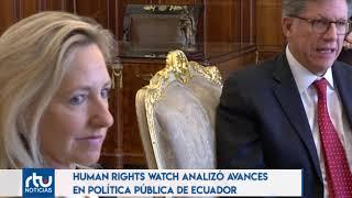 HUMAN RIGHTS WATCH ANALIZÓ AVANCES EN POLÍTICA PÚBLICA DE ECUADOR