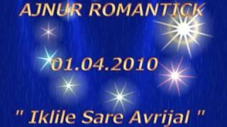 Ajnur Lyon Romantick  Hit Gili Taro Djemail Iklile Sare Avrijal  2010 2 djemail muki sevcet amza