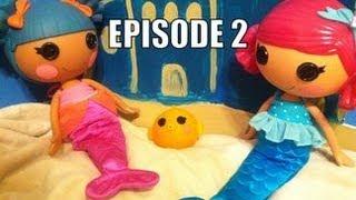 Lalaloopsy Mermaid Adventure 2: Big Ocean Dreams (Part 2)