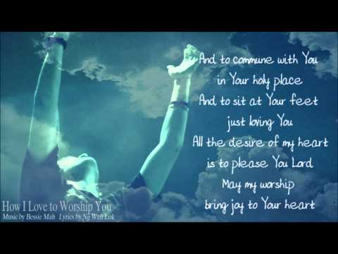 How I Love to Worship You - Maria Rebano (Music: Bessie Mah, Lyrics: Wah Lok)
