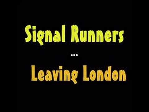 Signal Runners - Leaving London
