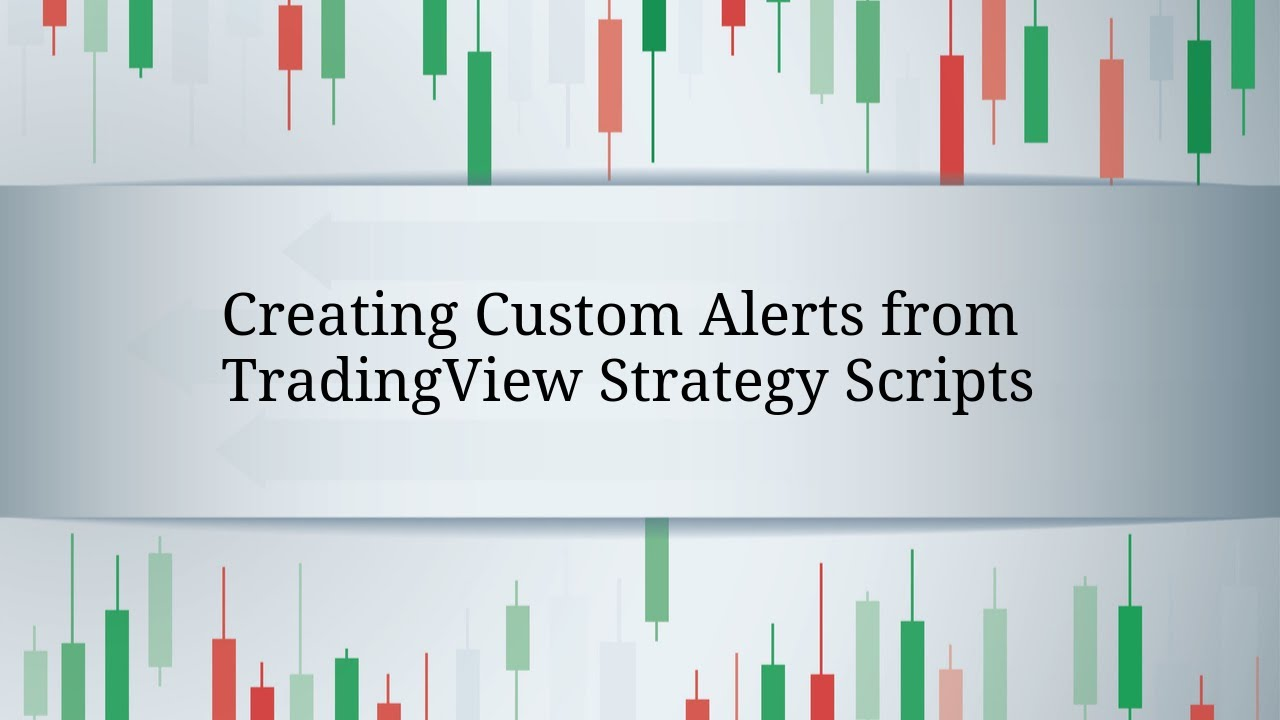 Creating Custom Alerts from TradingView Strategy Scripts