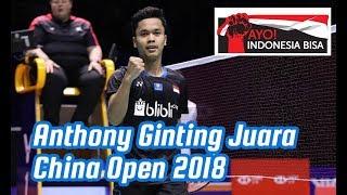 Anthony Ginting JUARA!! Highlights Ginting vs Kento Momota di Final China Open 2018