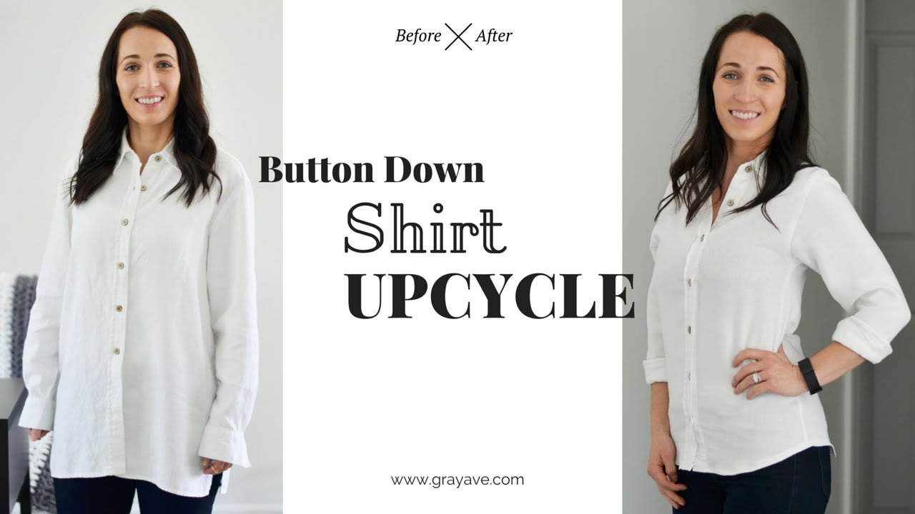 How To Upcycle A Button Down Shirt Youtube