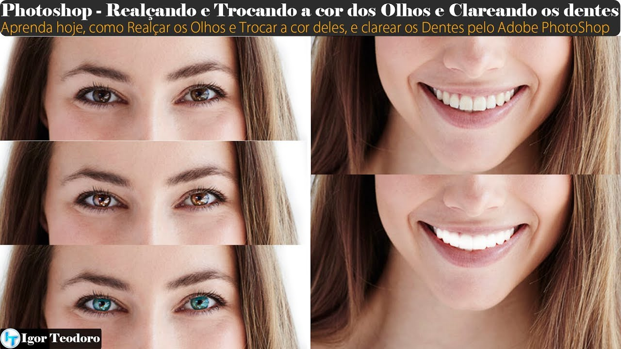 Photoshop Como Realcar E Mudar A Cor Dos Olhos E Clarear Os Dentes