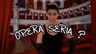 We Love Opera! What kind of opera is opera seria?