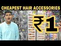 Wholesale Hair Accessories Market | Starting at ₹1 | Sadar Bazar | Delhi