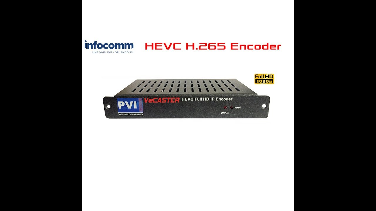 iNFOCOMM 2017 VeCASTER HEVC H 265 & H 264 HDMI HD Encoder for Direct to  Internet Streaming by PVI