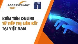 Hướng dẫn cách kiếm tiền online với Affiliate Marketing | ACCESSTRADE Việt Nam