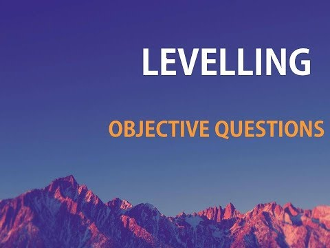 LEVELLING || OBJECTIVE QUESTIONS || SURVEYING || CIVIL ENGINEERING
