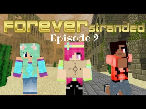 Forever Stranded: Episode 2 - Learning How To Cool Down