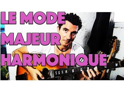 LE MODE MAJEUR HARMONIQUE - LE GUITAR VLOG 065