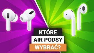 Które AirPodsy wybrać i kupić? | AirPods Pro czy AirPods?