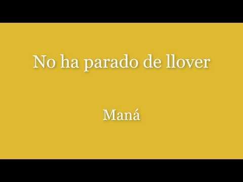 No Ha Parado De Llover Maná (Letra)