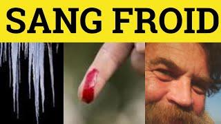 Sang Froid - French In English - ESL British English Pronunciation