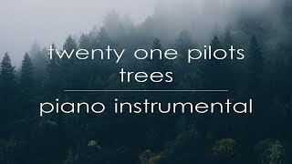 Twenty One Pilots Trees Piano Instrumental