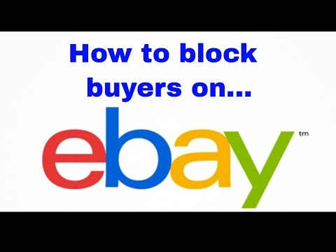 How to Block Buyers on eBay - Blocking ebay Bidders - Block ebay scammers