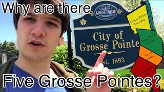 Why are there 5 Grosse Pointes? (Detroit)