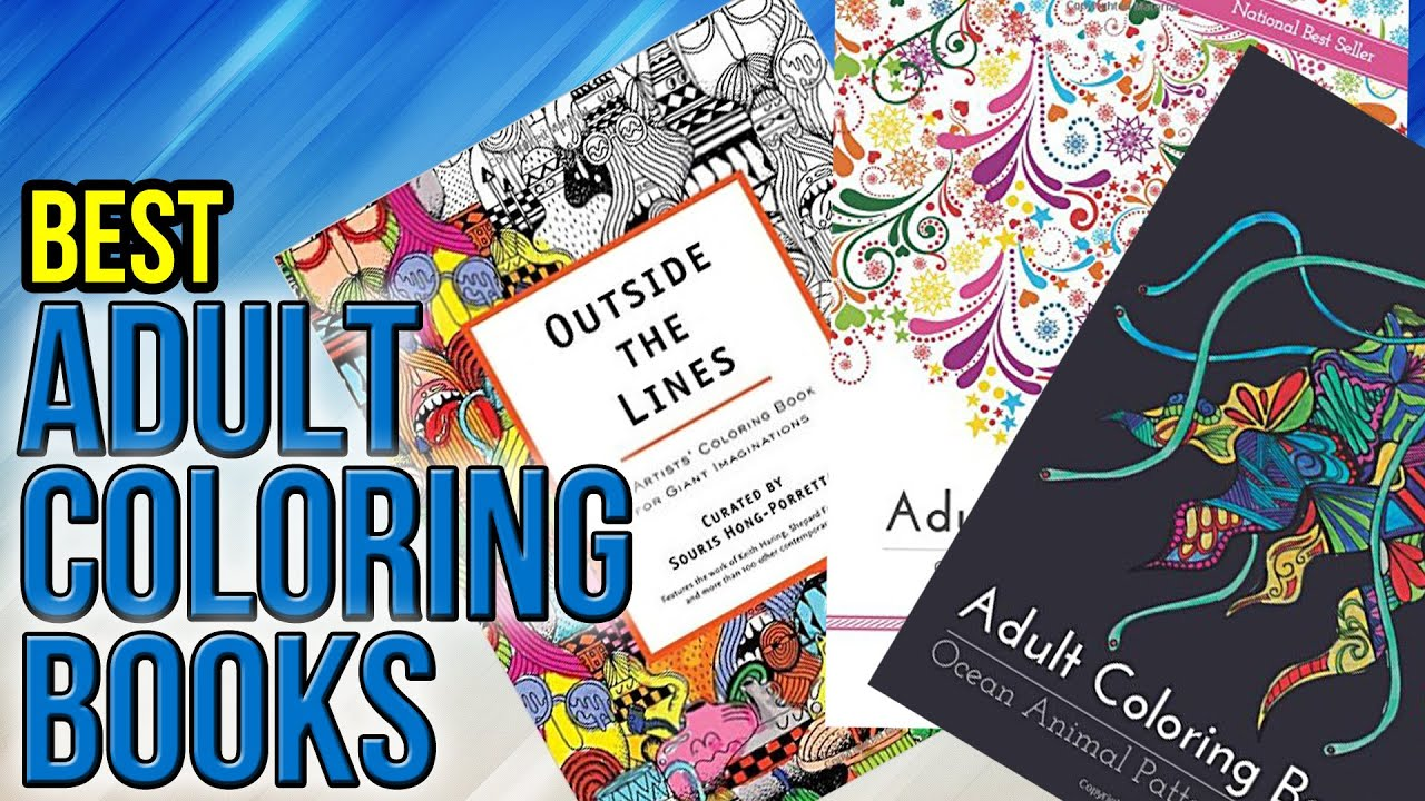10 Best Adult Coloring Books 2017 - YouTube