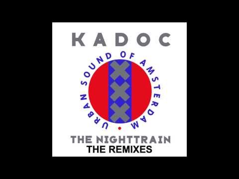 Kadoc  The Nighttrain Warp Brothers Extended Mix
