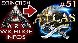 ARK EXTINCTION Deutsch WICHTIGE Infos ATLAS Ark: Extinction Deutsch German Gameplay #51