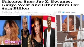 #IDGASN~Crazy prisoner suing Beyonce, jay-z, Rihanna,Chris & Kanye for $2.4 billion