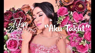 Download lagu Tika Zeins Aku Takut MP3
