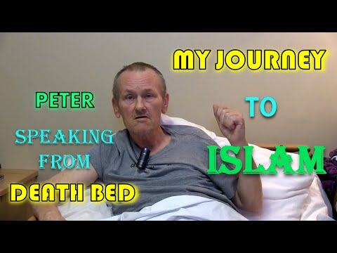 Convert To Islam Peter - Speaking From His Death Bed !