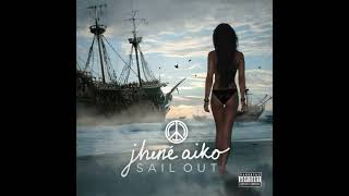 Jhené Aiko - Stay Ready (What A Life) [Solo]