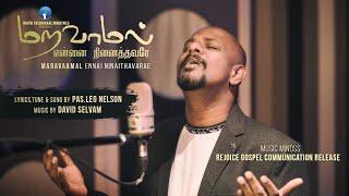 Maravaamal Ennai Ninaithavarae |  Leo Nelson  | Latest Worship Song | 4K
