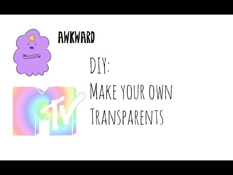 ❤ How to make a Transparent