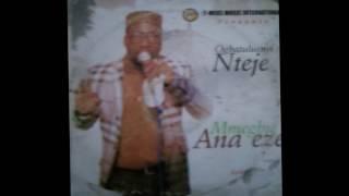 Ogbatuluenyi Nteje - Mmegbu Ana eze FULL ALBUM [Nigerian Highlife Music 2015]