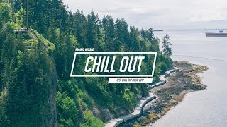 Chill Out ic Mix 🌷 Best Chill Trap, Indie, Deep He ♫