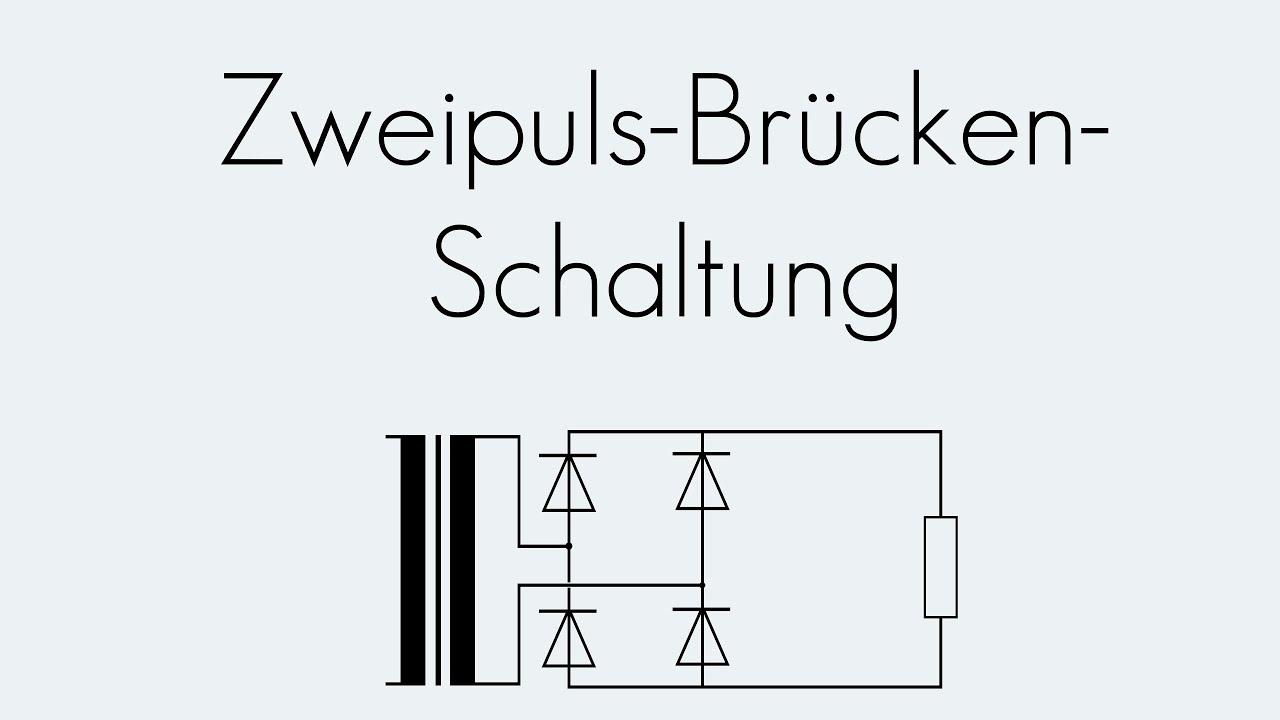 Zweipuls-Brücken-Schaltung | Gleichrichter | Begriffserklärung - YouTube