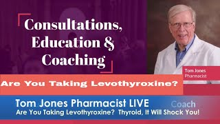 Are You Taking Levothyroxine? Thyroid Medication. It Will Shock You. Tom Jones Pharmacist LIVE Pt. 2