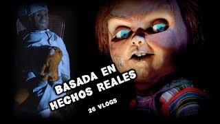 """La verdadera historia detrás de """"Chucky"""" (REAL) 26 Vlogs"""