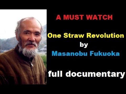 """One Straw Revolution""  - Best Documentary , a Must Watch"