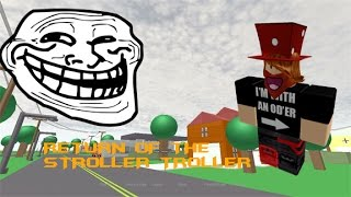 ROBLOX | Trolling | Return of The Stroller Troller