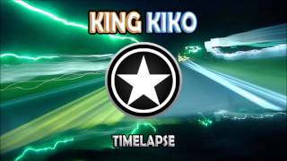 King Kiko - Timelapse (Original Mix)